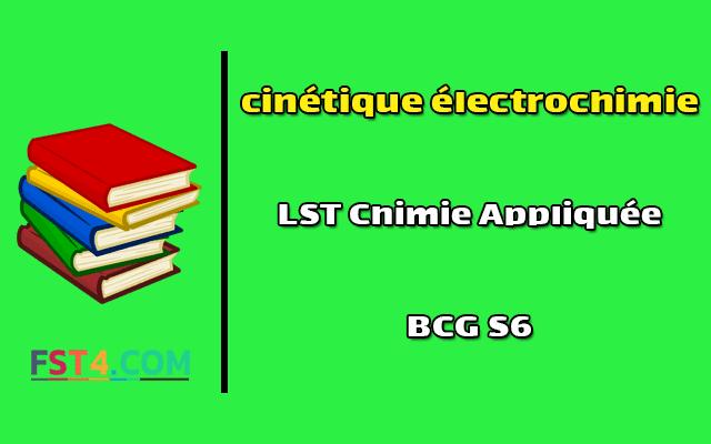 Fst errachidia Cours cinétique électrochimie bcg s6 pdf