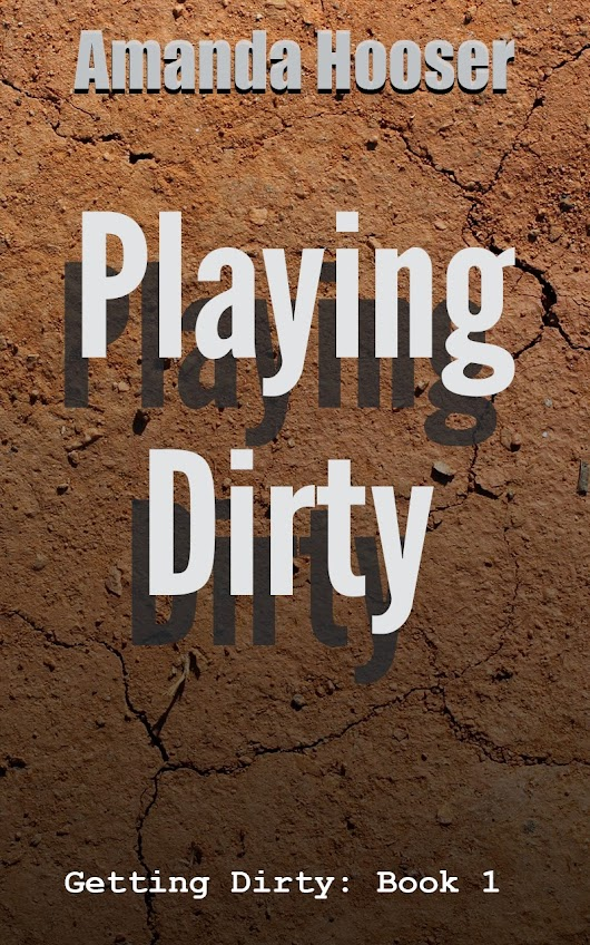 Playing Dirty for FREE!