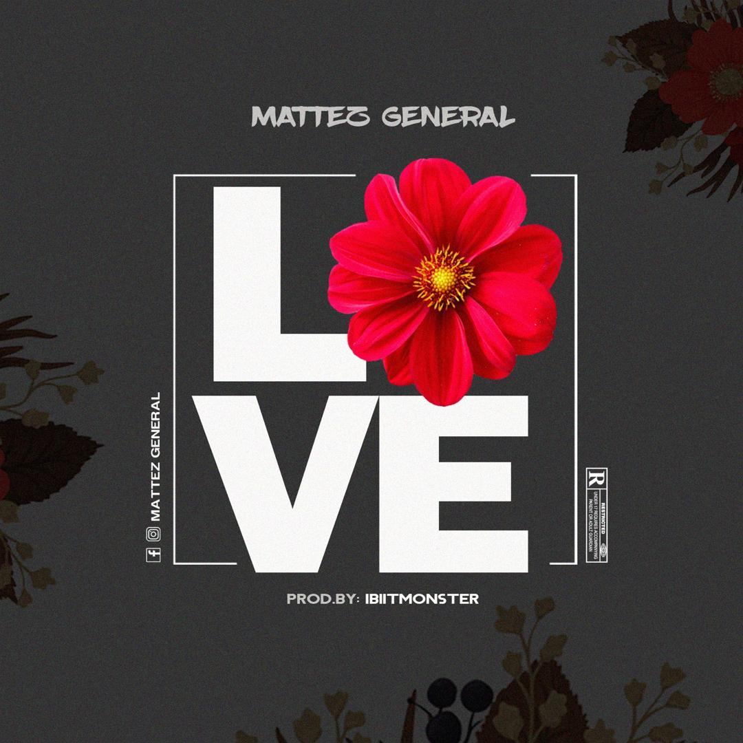 """MUSIC & VIDEO: Mattez General – """"Love"""" #Arewapublisize"""