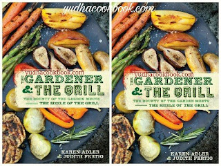 Download ebook THE GARDENER & THE GRILL : The Bounty of the Garden Meets the Sizzle of the Grill