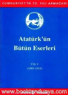 Atatürk'ün Bütün Eserleri - 1 (1903-1915)