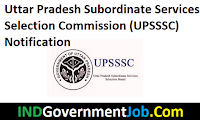 Uttar Pradesh Subordinate Services Selection Commission (UPSSSC)