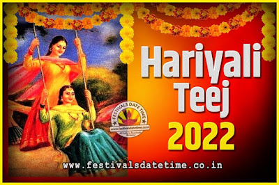 2022 Hariyali Teej Festival Date and Time, 2022 Hariyali Teej Calendar