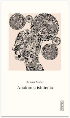 """""""Anatomia istnienia"""" – Tomasz Mazur"""