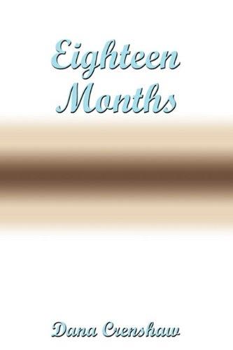 Eighteen Months by Dana Crenshaw