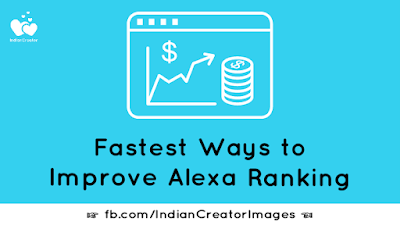 6 Fastest Ways How to Improve Alexa Ranking - IndianCreator