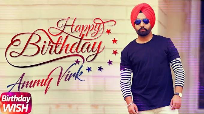 Happy Birthday Ammy Virk | God Bless You | Listen Me