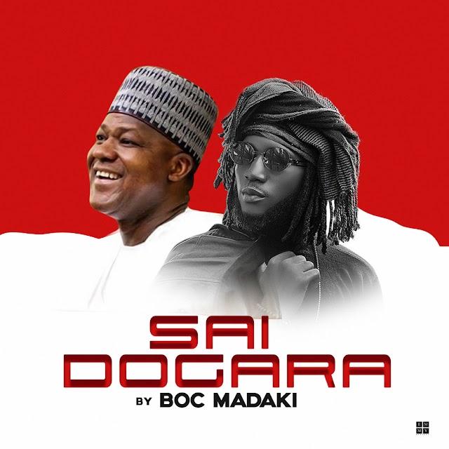#MUSIC: SAI DOGARA- B.O.C MADAKI | @BOCMadaki