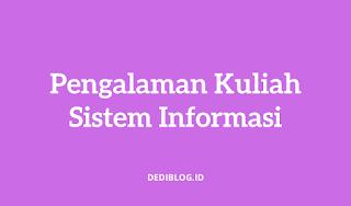 Pengalaman Kuliah di Jurusan Sistem Informasi