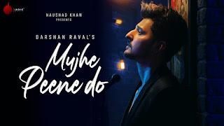 मुझे पीने दो Mujhe Peene Do Lyrics - Darshan Raval