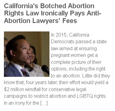 https://timesofsandiego.com/politics/2019/11/09/californias-botched-abortion-rights-law-ironically-pays-anti-abortion-lawyers-fees/