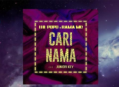 Lirik Lagu Popo Rap X Rama Mc - Cari Nama (Ft Junior Key)