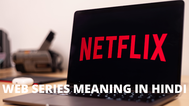 Web Series Meaning In Hindi