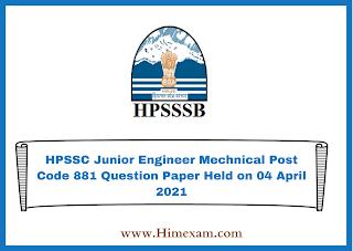 HPSSC Junior Engineer Mechnical Post Code 881 Question Paper Held on 04 April 2021