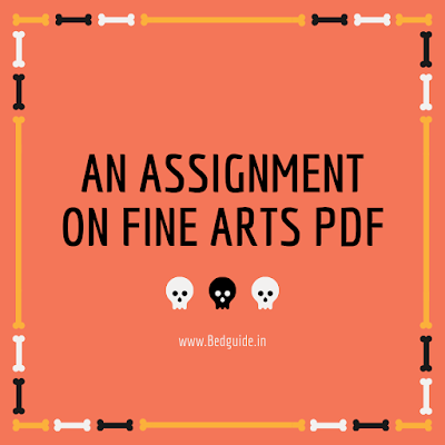 Fine Arts Assignment For College Students- Fine Arts Record Notes For B.ed Students