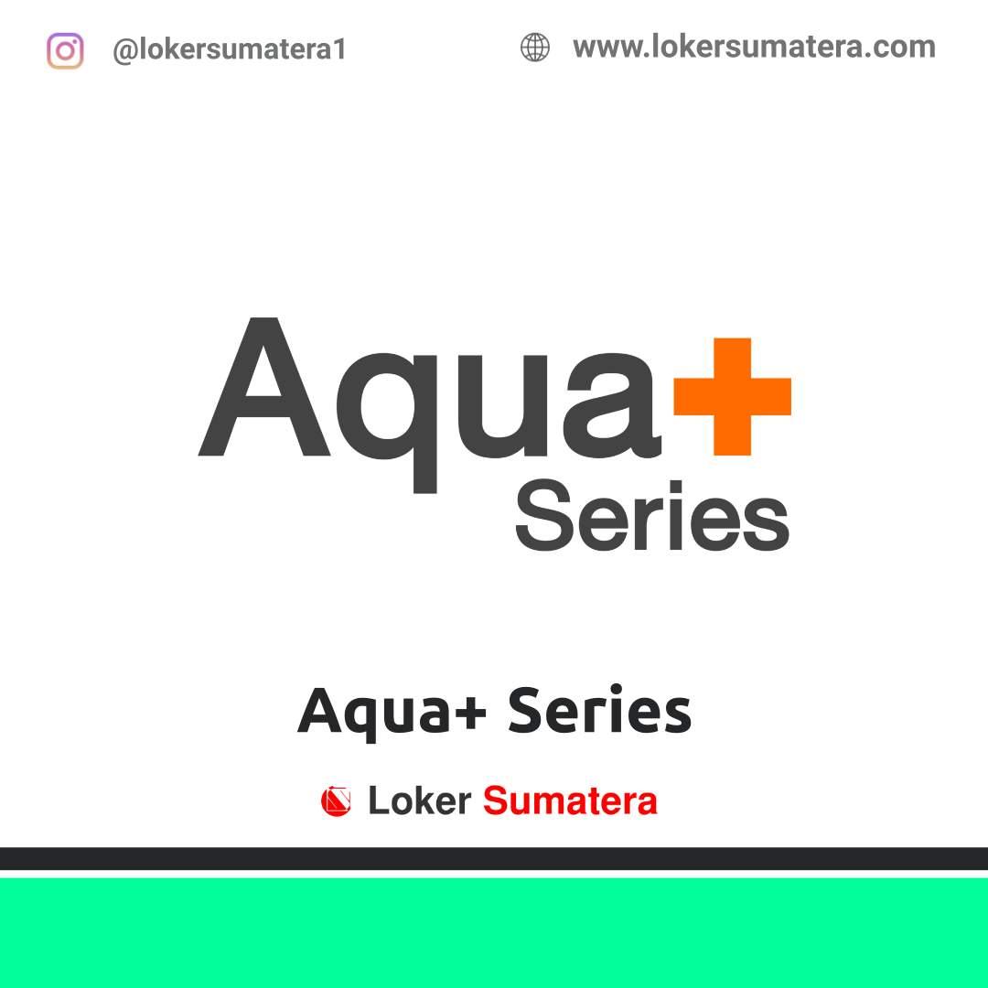 Lowongan Kerja Medan: Aqua+ Series Februari 2021