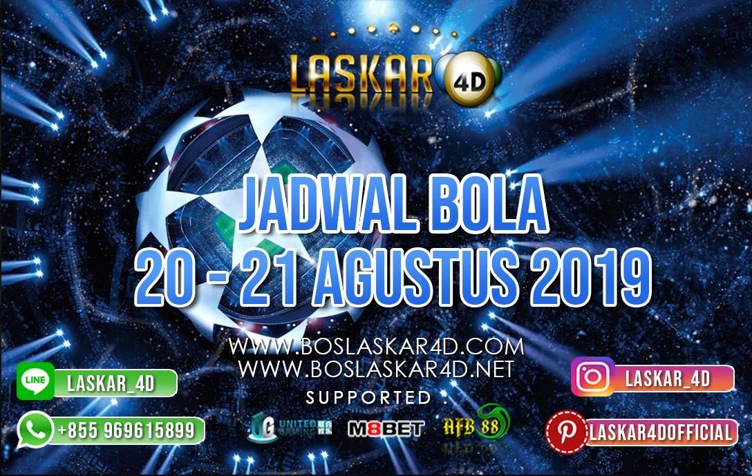 JADWAL BOLA TANGGAL 20 AUG – 21 AUG 2019