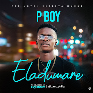 P-boy-Eledumare-www.mp3made.com.ng
