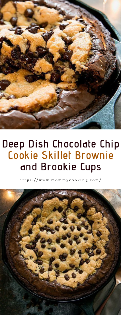 Deep Dish Chocolate Chip Cookie Skillet Brownie and Brookie Cups #desserts #cake