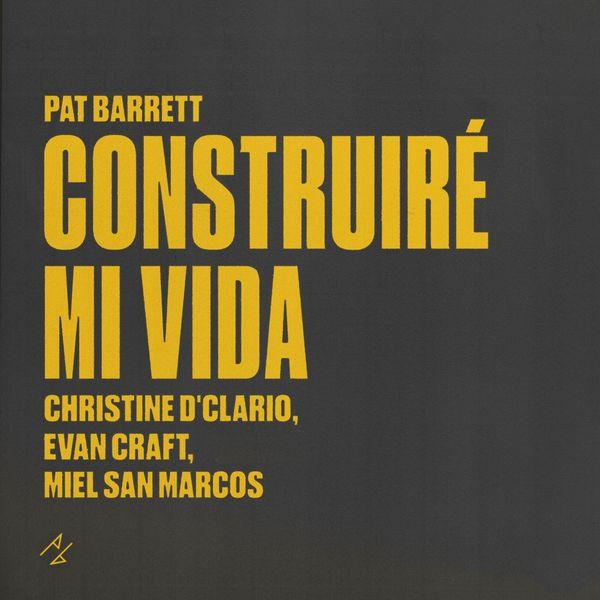 Pat Barrett – Construiré Mi Vida (EP) 2021 (Exclusivo WC)