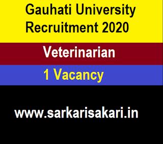 Gauhati University Recruitment 2020 - Apply for Veterinarian Post