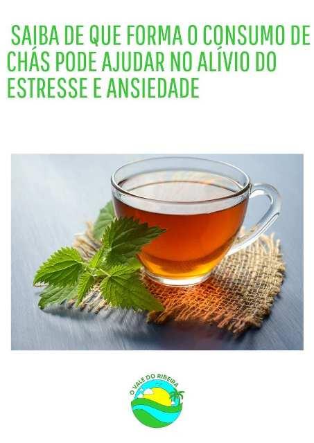 Saiba de que forma o consumo de chás pode ajudar no alívio do estresse e ansiedade