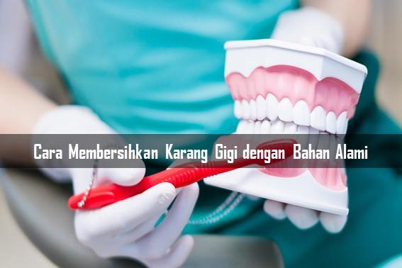 Cara Membersihkan Karang Gigi dengan Bahan Alami