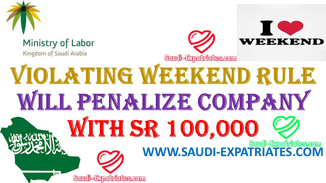 WEEKEND RULE VIOLATION FINE THE COMPANY UPTO SR 100,000