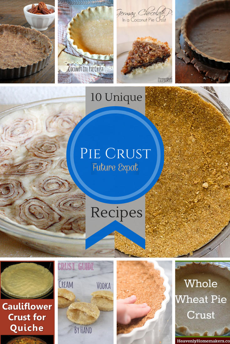 10 unique pie crust recipes from Future Expat