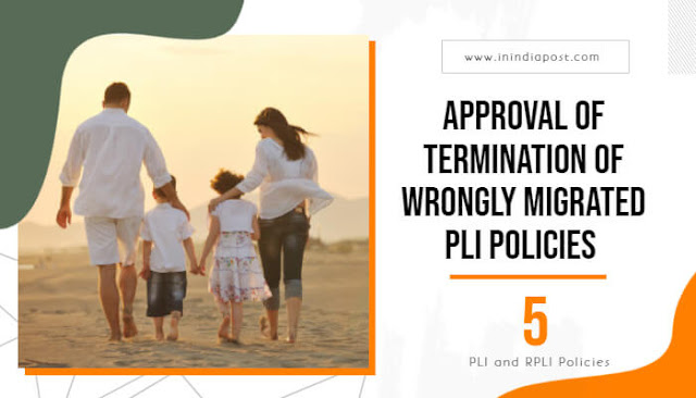 Approval of termination of wrong migrated PLI RPLI policy