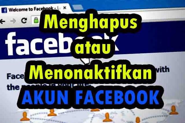 Cara Menghapus Akun Facebook dan Menonaktifkan Sementara, Apa Bedanya ?
