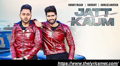 Jatt Kaum Song Lyrics | Shivjot | Sukhy Maan | Gurlej Akhtar | Starboy | Latest Punjabi Song 2020