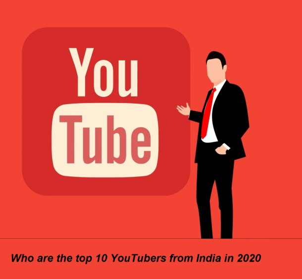 Who are the top 10 YouTubers from India in 2020, and know something special about how they got there?