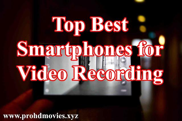 Top Best Smartphones for Video Recording