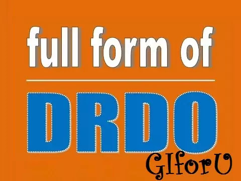 What is the DRDO Full Form -GIforU
