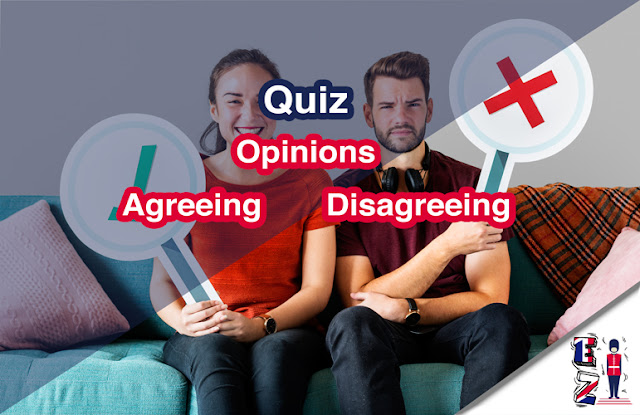This quiz aims to teach you how to express opinions, agreeing, and disagreeing with exercises and quizzes