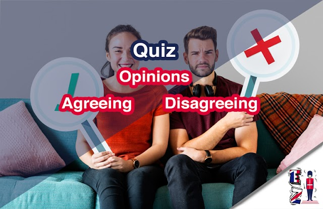Quiz about how to express opinions, agreeing and disagreeing