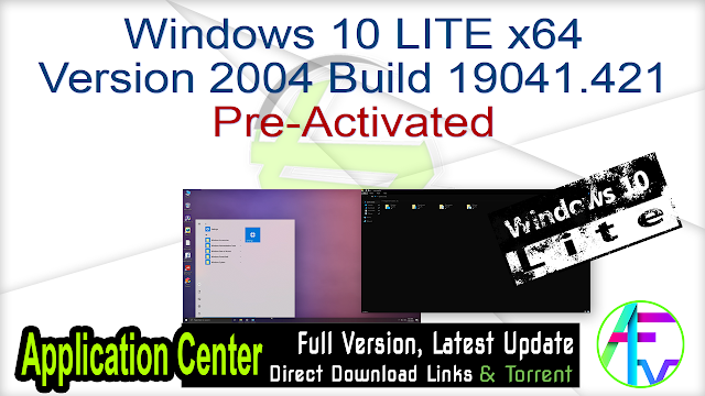 Windows 10 LITE x64 Version 2004 Build 19041.421 Pre-Activated