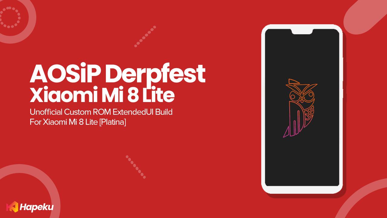 ROM AOSiP Derpfest 10 Xiaomi Mi 8 Lite [PLATINA]