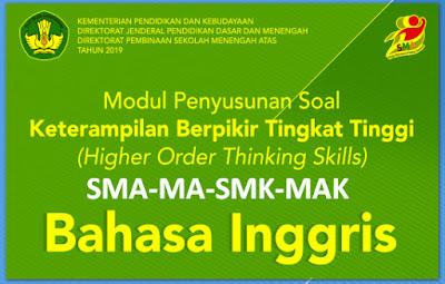 Modul Penyusunan Soal Hots (Higher Order Thingking Skills) Bahasa Inggris SMA Kurikulum 2013
