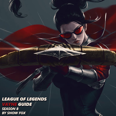 MIX: League of Legends - Vayne Guide | Season 8 by Snow Fox