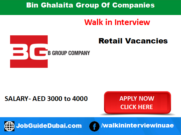 Bin Ghalaita Group Of Companies ( B Group) Career for Retail Positions and Sales Job in Dubai