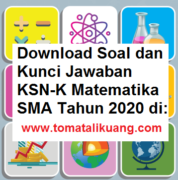soal kunci jawaban ksn-k matematika sma 2020 tingkat kabupaten kota; www.tomatalikuang.com