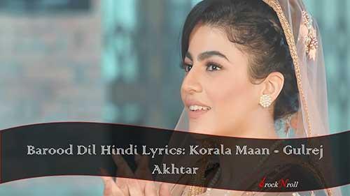 Barood-Dil-Hindi-Lyrics-Korala-Maan-Gulrej-Akhtar