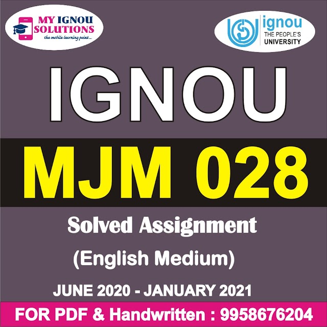MJM 028 Solved Assignment 2020-21