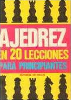 Ajedrez en 20 lecciones para principiantes de Lorenzo Ponce Sala