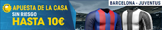 william hill promocion 10 euros Barcelona vs Juventus 22 julio