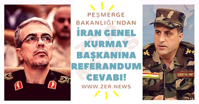 Peşmerge Bakanlığı Kürdistan Bağımsızlık Referandumu İran genel Kurmay Başkanı Cevap