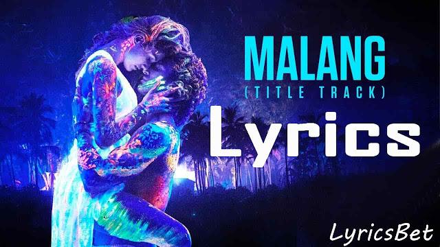 Malang Title Song Lyrics