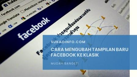 Cara Mengubah Tampilan Facebook Baru Ke Klasik untuk pc atau komputer